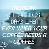 25 Monday Quotes To Jumpstart Your Week & Make Your Monday Suck A ... #mayYourCoffeeBeStrongQuote
